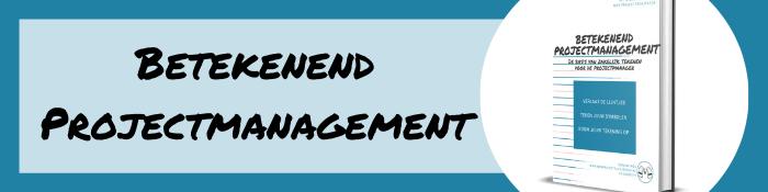 Betekenend Projectmanagement: zakelijk tekenen en faciliteren